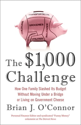 Book The $1,000 Challenge: How One Family Slashed Its Budget Without Moving Under a Bridge or Living on… by Brian J. O'Connor