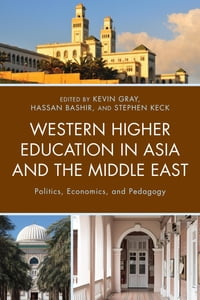 Western Higher Education in Asia and the Middle East: Politics, Economics, and Pedagogy