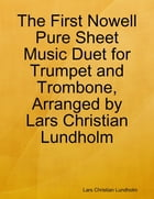 The First Nowell Pure Sheet Music Duet for Trumpet and Trombone, Arranged by Lars Christian Lundholm by Lars Christian Lundholm