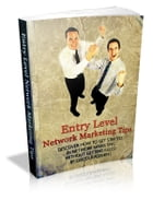 Entry Level Network Marketing Tips by Anonymous