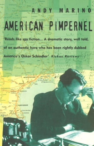 American Pimpernel The Man Who Saved the Artists on Hitler's Death-List
