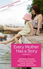 Every Mother Has a Story: Volume 2 by Frances Lefkowitz