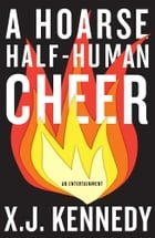 A Hoarse Half-human Cheer by X.J. Kennedy