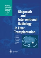 Diagnostic and Interventional Radiology in Liver Transplantation by E. Bücheler