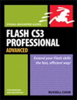 Book Flash CS3 Professional Advanced for Windows and Macintosh: Visual QuickPro Guide by Russell Chun