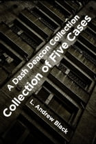 Dash Deacon Collection of Five Cases by L. Andrew Black