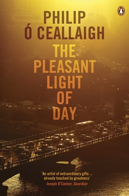 Book The Pleasant Light of Day by Philip Ó Ceallaigh