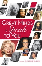 Great Minds Speak to You by Tina Louise Spalding