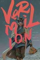Vermilion: The Adventures of Lou Merriwether, Psychopomp by Molly Tanzer
