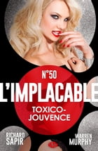 Toxico-jouvence: L'Implacable, T50 by Richard Sapir