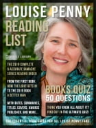 Louise Penny Reading List and Books Quiz: A complete Louise Penny Books Checklist with Reading Order of Chief Inspector Armand Gamache Series, by Mobile Library