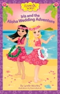 Iris and the Aloha Wedding Adventure 7a4d013e-1141-4984-9ba5-30fb1f0ecba9