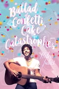 A Ballad of Confetti, Cake and Catastrophes