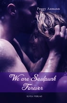 We are Soulpunk: Forever by Peggy Axmann