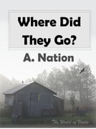 Where Did They Go?: The World of Vesda by A. Nation