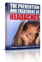 The Prevention and Treatment of Headaches by Anonymous