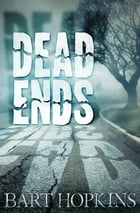 Dead Ends by Bart Hopkins