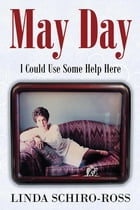 May Day: I Could Use Some Help Here by Linda Schiro-Ross