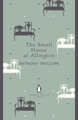 Book The Small House at Allington by Anthony Trollope