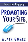 Non-Techie Blogging: Promoting Your Site