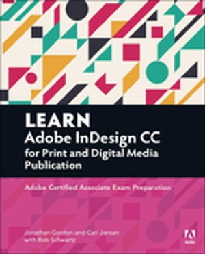 Learn Adobe InDesign CC for Print and Digital Media Publication Adobe Certified Associate Exam Preparation