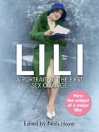 Lili: A Portrait of the First Sex Change by Niels Hoyer