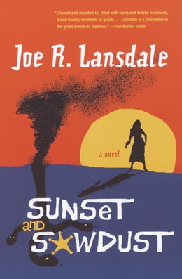 Book Sunset and Sawdust by Joe R. Lansdale