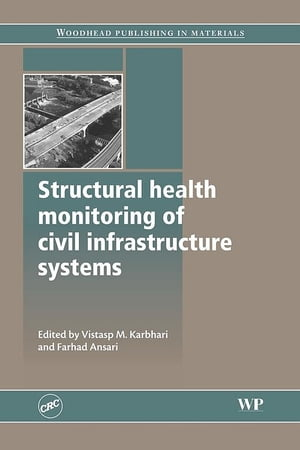 Structural Health Monitoring of Civil Infrastructure Systems