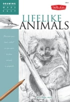 Lifelike Animals: Discover your ?inner artist? as you learn to draw animals in graphite by Linda Weil