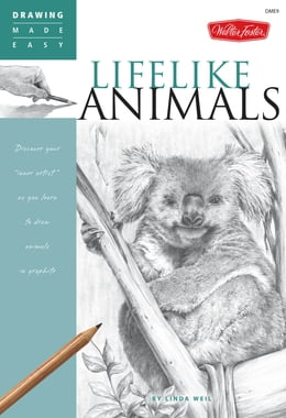 Book Lifelike Animals: Discover your ?inner artist? as you learn to draw animals in graphite by Linda Weil