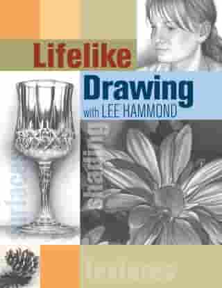 Lifelike Drawing with Lee Hammond by Lee Hammond
