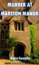 Murder at Marston Manor by Robin Forsythe