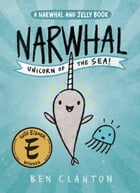 Narwhal: Unicorn of the Sea (A Narwhal and Jelly Book #1) Cover Image