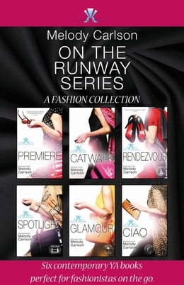 Book On the Runway Series: A Fashion Collection by Melody Carlson