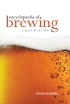 Encyclopaedia of Brewing by Christopher Boulton