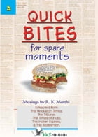 Quick Bites for Spare Moments by R.K. Murthi