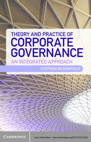 Theory and Practice of Corporate Governance An Integrated Approach