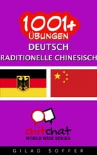 1001+ Übungen Deutsch - Traditionelle Chinesische by Gilad Soffer