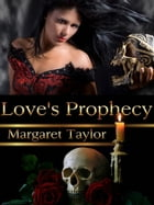 Love's Prophecy by Margaret Taylor