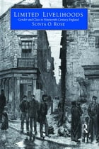 Limited Livelihoods: Gender and Class in Nineteenth Century England