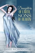 Daughters of Earth, Sons of Heaven 21148e0c-6db9-40d8-8cc3-d554e5f8ddc0