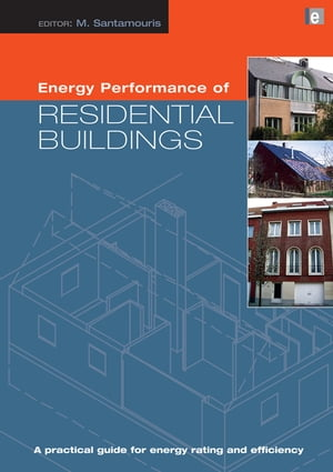 Energy Performance of Residential Buildings A Practical Guide for Energy Rating and Efficiency
