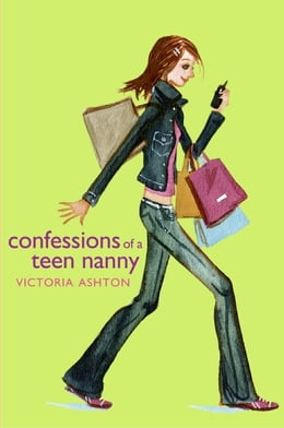 Book Confessions of a Teen Nanny by Victoria Ashton