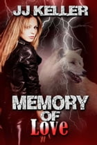 Memory of Love by JJ  Keller
