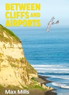 Between Cliffs and Airports: Causality in life or a life full of coincidences… by Maximiliano Mills
