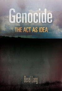 Genocide: The Act as Idea