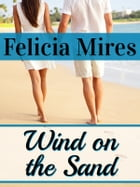 Wind on the Sand by Felicia Mires