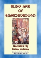 BLIND JACK OF KNARESBOROUGH – A True English Children's Story: Baba Indaba Children's Stories - Issue 205 by Anon E. Mouse