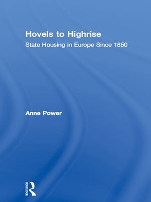 Hovels to Highrise State Housing in Europe Since 1850