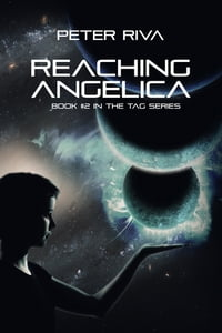 Reaching Angelica: Book #2 in the Tag Series